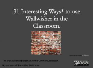 31 Interesting Ways to use Wallwisher